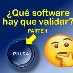 Qué software hay que validar