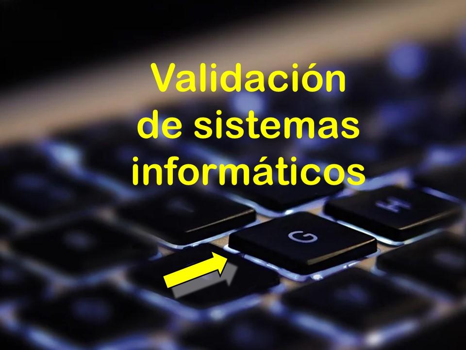 Validación de sistemas informáticos